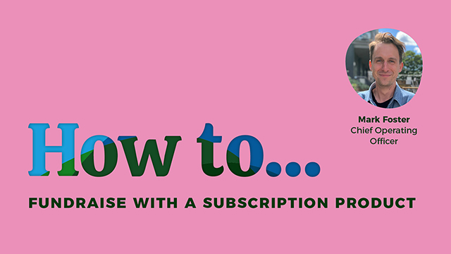 How to fundraise with a subscription product